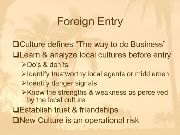 "Foreign Entry q. Culture defines ""The way to do Business"" q. Learn & analyze"