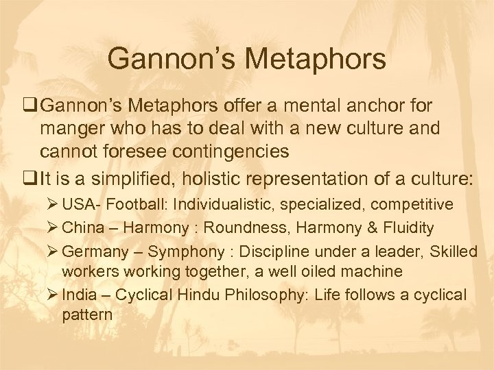Gannon's Metaphors q Gannon's Metaphors offer a mental anchor for manger who has to