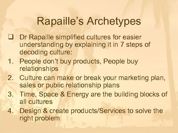 Rapaille's Archetypes q Dr Rapaille simplified cultures for easier understanding by explaining it in