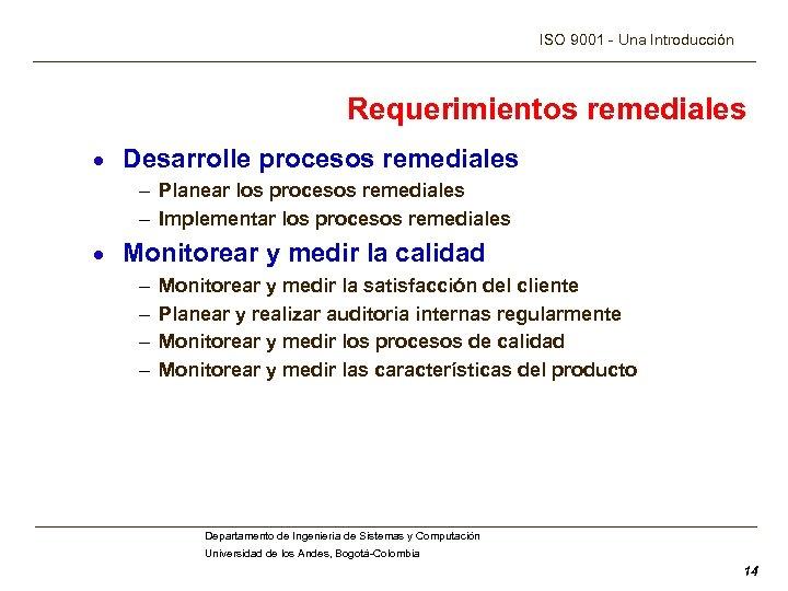 ISO 9001 - Una Introducción Requerimientos remediales · Desarrolle procesos remediales – Planear los