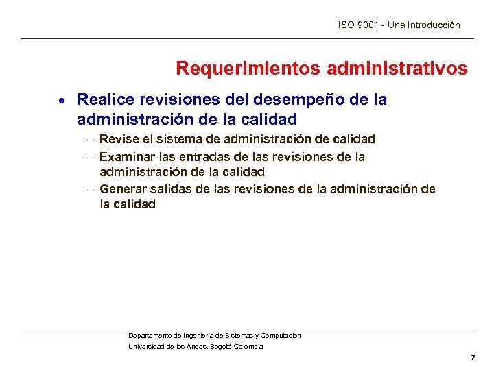 ISO 9001 - Una Introducción Requerimientos administrativos · Realice revisiones del desempeño de la
