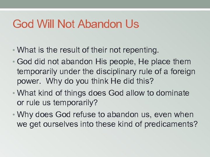 God Will Not Abandon Us • What is the result of their not repenting.