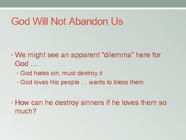"""God Will Not Abandon Us • We might see an apparent """"dilemma"""" here for"""