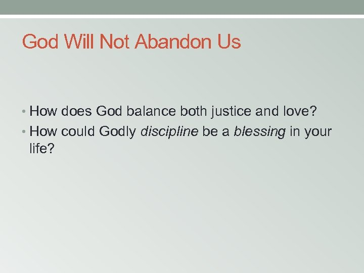 God Will Not Abandon Us • How does God balance both justice and love?