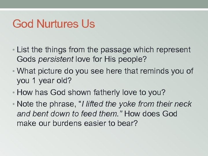 God Nurtures Us • List the things from the passage which represent Gods persistent