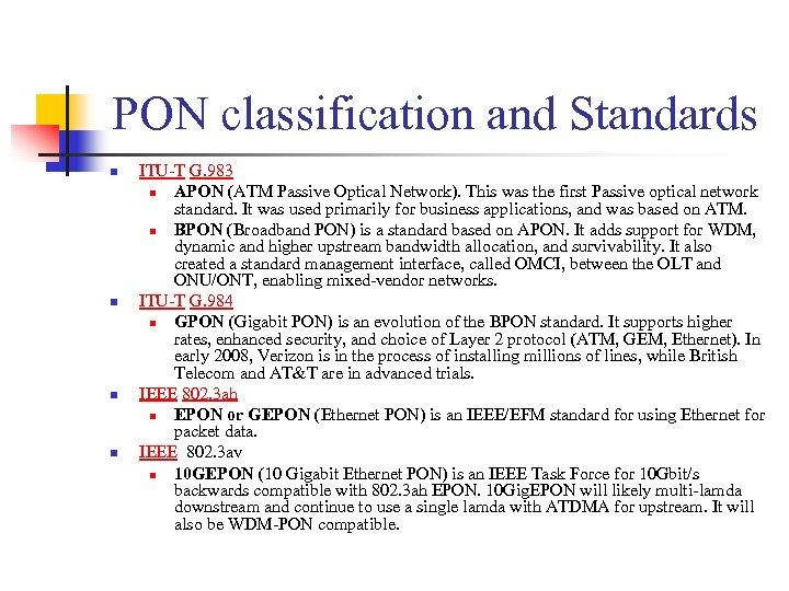 PON classification and Standards n n ITU-T G. 983 n APON (ATM Passive Optical
