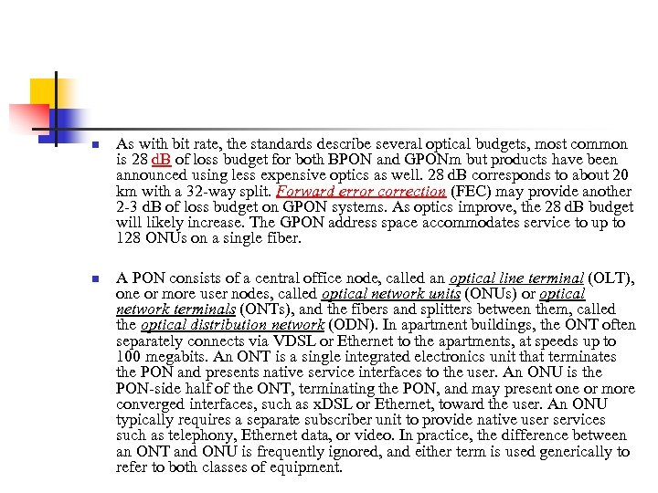 n n As with bit rate, the standards describe several optical budgets, most common