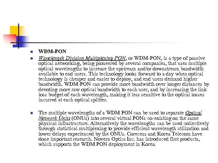 n n n WDM-PON Wavelength Division Multiplexing PON, or WDM-PON, is a type of
