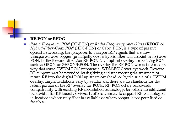 n n RF-PON or RFOG Radio Frequency PON (RF-PON) or Radio Frequency over Glass
