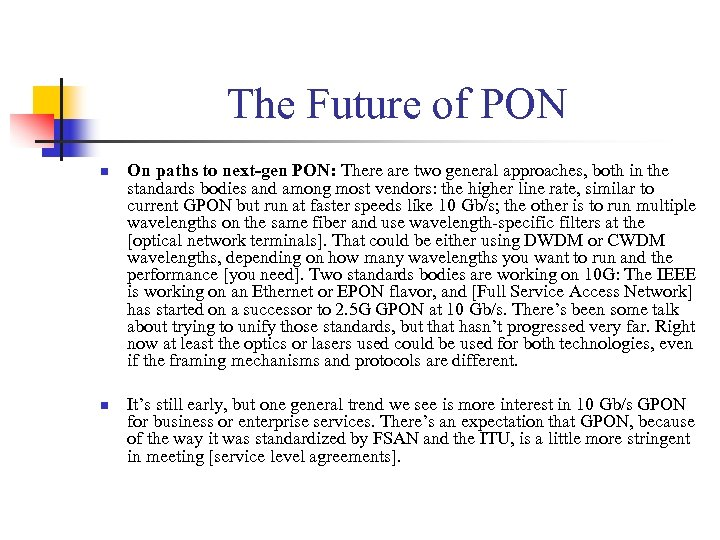 The Future of PON n n On paths to next-gen PON: There are two