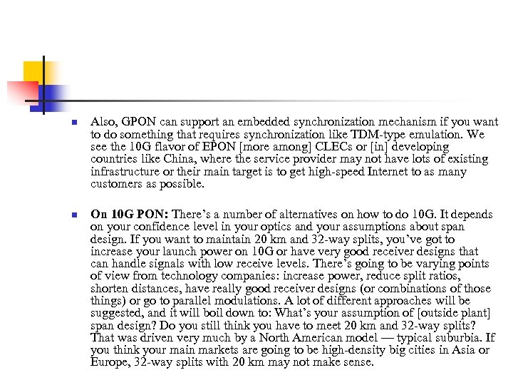n n Also, GPON can support an embedded synchronization mechanism if you want to