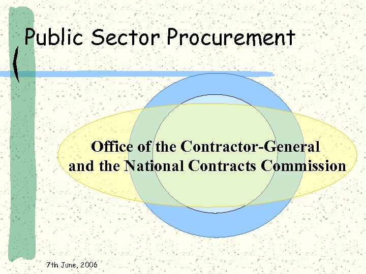 Public Sector Procurement Office of the Contractor-General and the National Contracts Commission 7 th