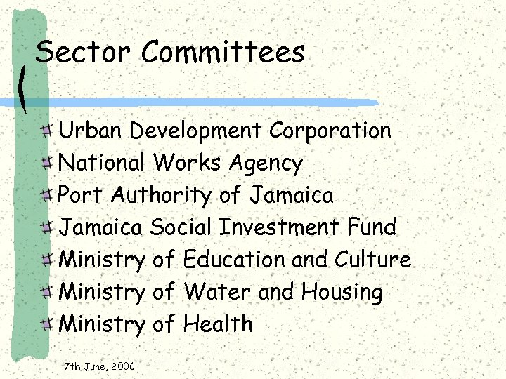 Sector Committees Urban Development Corporation National Works Agency Port Authority of Jamaica Social Investment