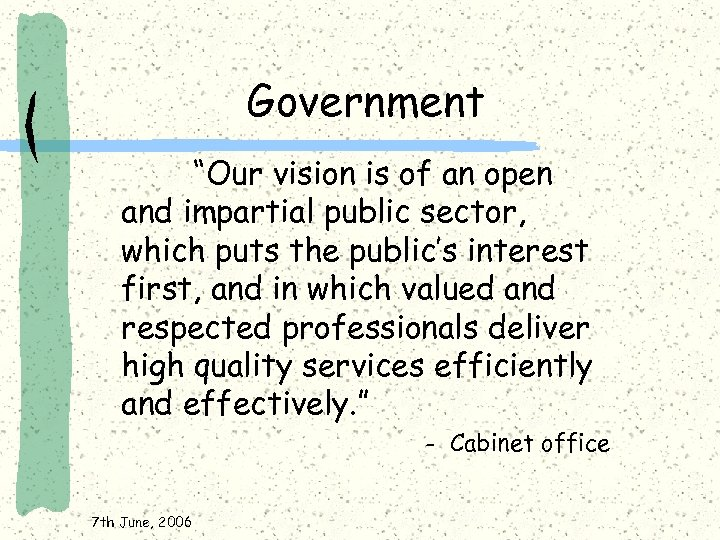 """Government """"Our vision is of an open and impartial public sector, which puts the"""