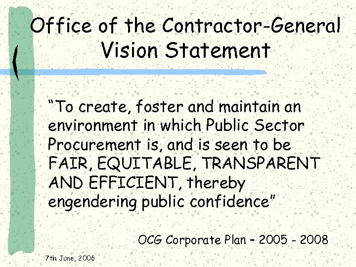 """Office of the Contractor-General Vision Statement """"To create, foster and maintain an environment in"""