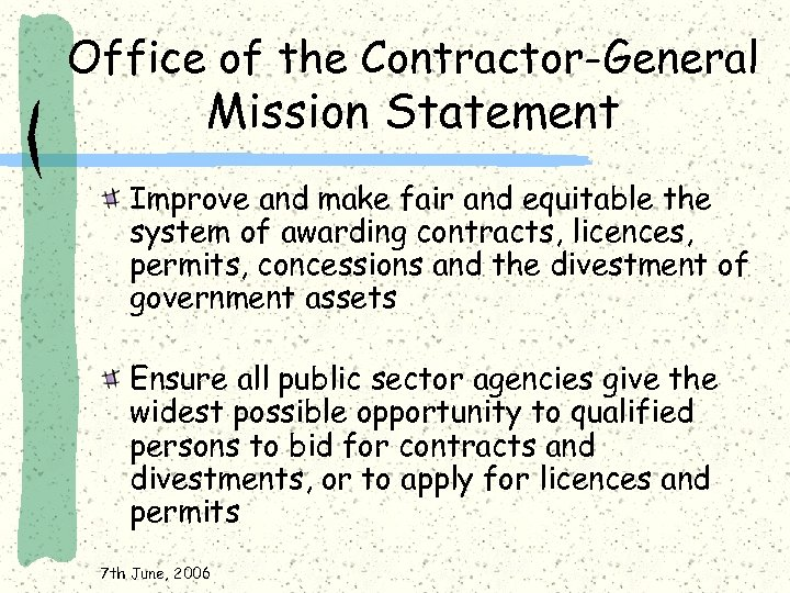 Office of the Contractor-General Mission Statement Improve and make fair and equitable the system