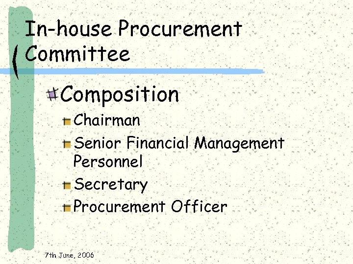 In-house Procurement Committee Composition Chairman Senior Financial Management Personnel Secretary Procurement Officer 7 th