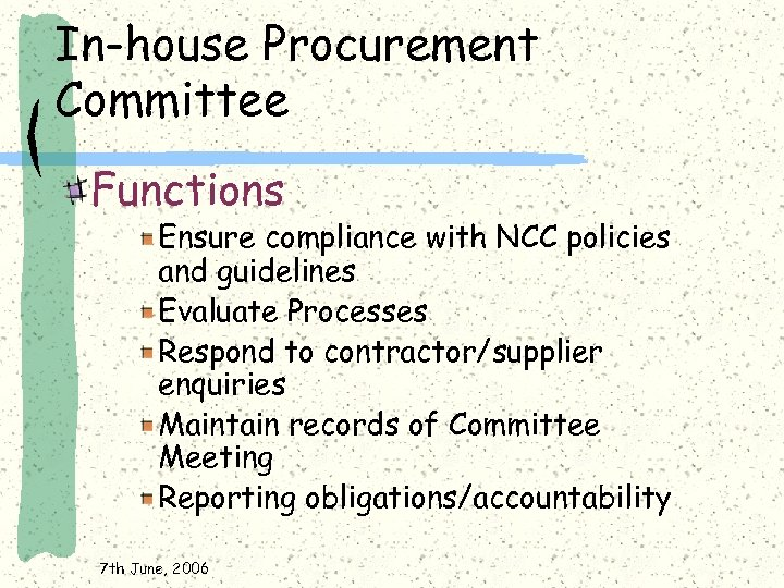 In-house Procurement Committee Functions Ensure compliance with NCC policies and guidelines Evaluate Processes Respond