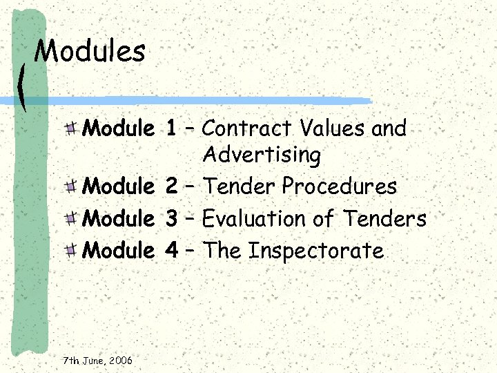 Modules Module 1 – Contract Values and Advertising Module 2 – Tender Procedures Module