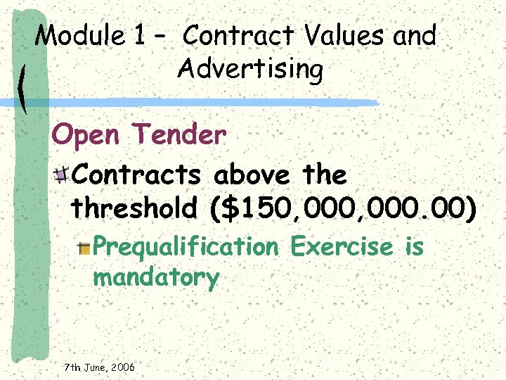 Module 1 – Contract Values and Advertising Open Tender Contracts above threshold ($150, 000.