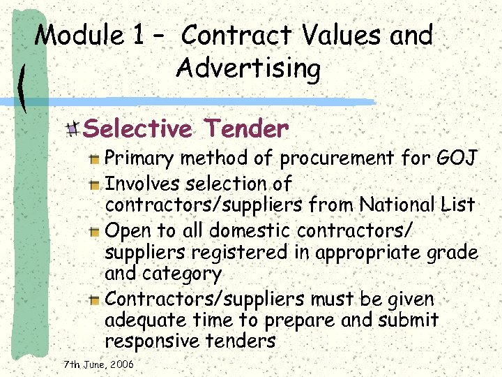 Module 1 – Contract Values and Advertising Selective Tender Primary method of procurement for