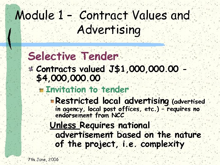 Module 1 – Contract Values and Advertising Selective Tender Contracts valued J$1, 000. 00