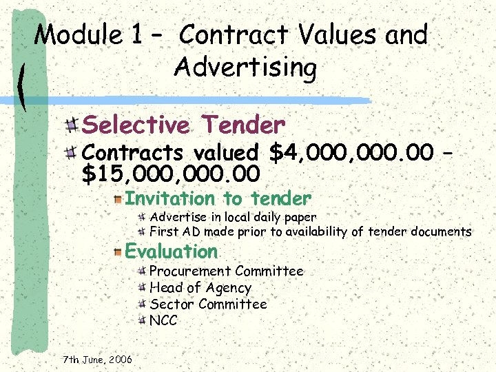 Module 1 – Contract Values and Advertising Selective Tender Contracts valued $4, 000. 00