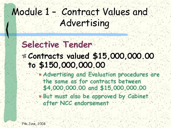 Module 1 – Contract Values and Advertising Selective Tender Contracts valued $15, 000. 00
