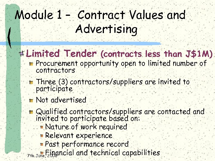 Module 1 – Contract Values and Advertising Limited Tender (contracts less than J$1 M)