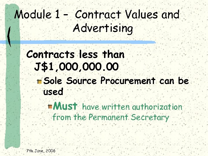 Module 1 – Contract Values and Advertising Contracts less than J$1, 000. 00 Sole