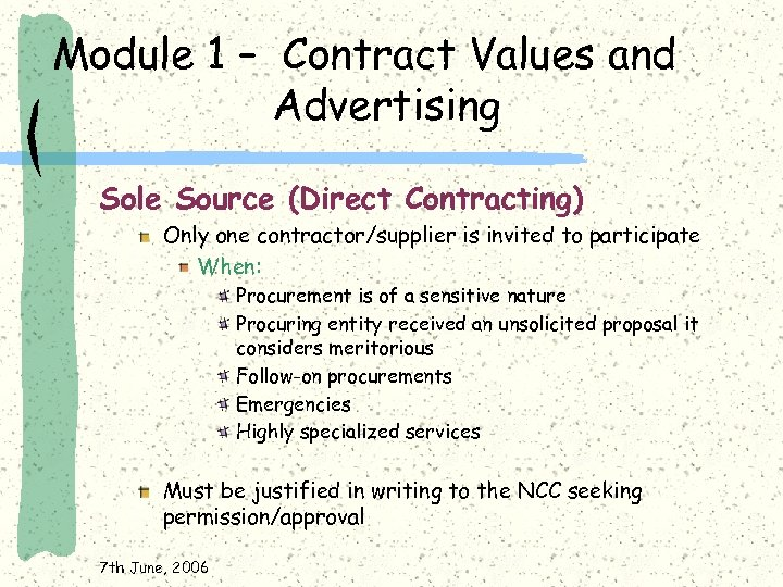 Module 1 – Contract Values and Advertising Sole Source (Direct Contracting) Only one contractor/supplier