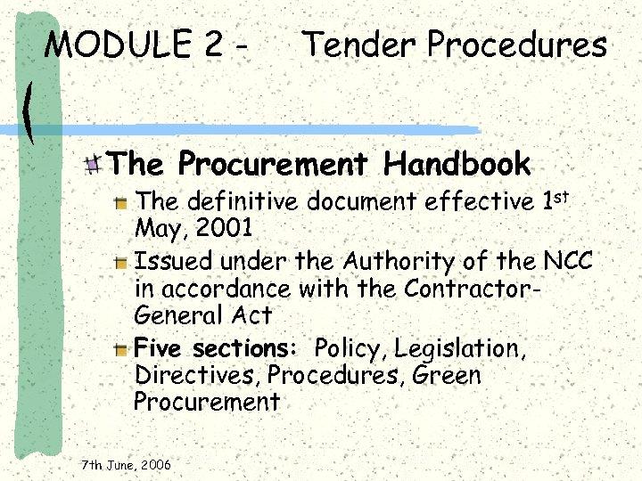 MODULE 2 - Tender Procedures The Procurement Handbook The definitive document effective 1 st