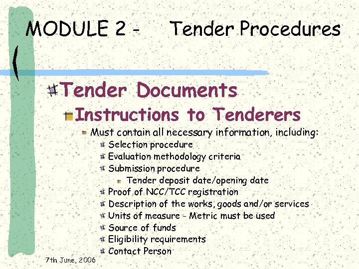 MODULE 2 - Tender Procedures Tender Documents Instructions to Tenderers Must contain all necessary