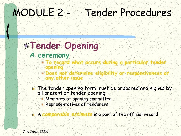 MODULE 2 - Tender Procedures Tender Opening A ceremony To record what occurs during