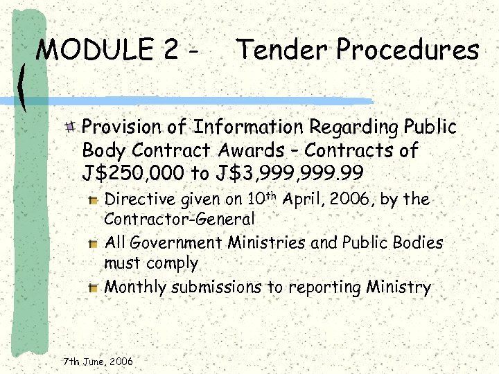 MODULE 2 - Tender Procedures Provision of Information Regarding Public Body Contract Awards –