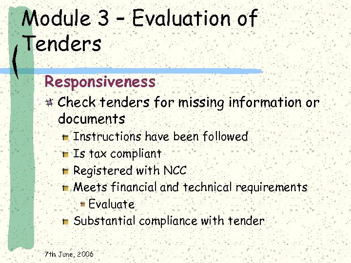 Module 3 – Evaluation of Tenders Responsiveness Check tenders for missing information or documents
