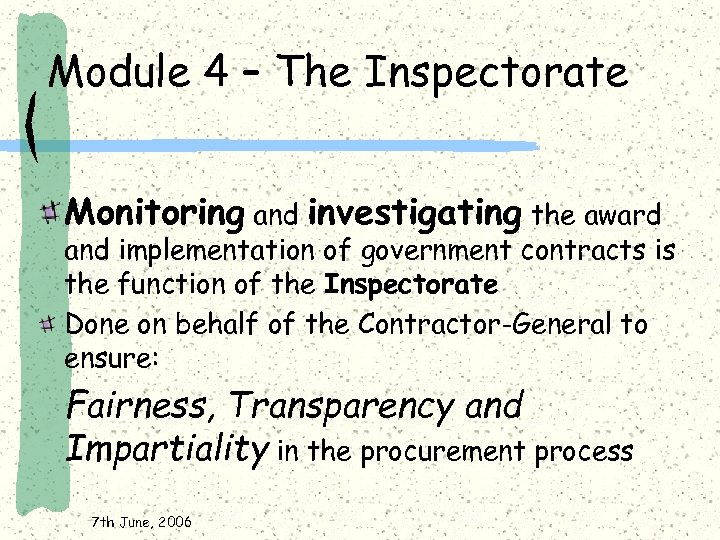 Module 4 – The Inspectorate Monitoring and investigating the award and implementation of government