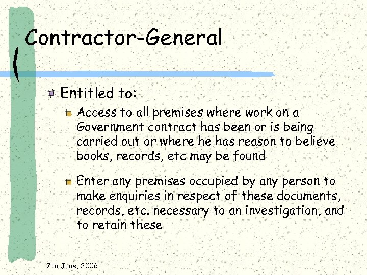 Contractor-General Entitled to: Access to all premises where work on a Government contract has