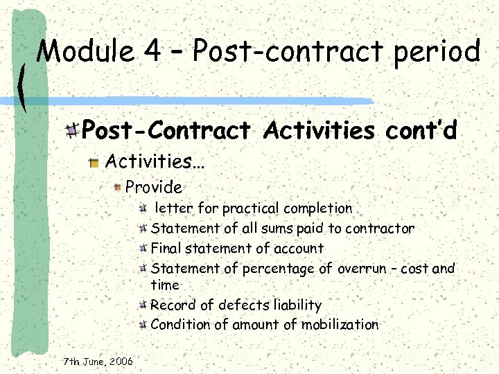 Module 4 – Post-contract period Post-Contract Activities cont'd Activities… Provide letter for practical completion
