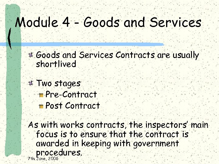 Module 4 - Goods and Services Contracts are usually shortlived Two stages Pre-Contract Post
