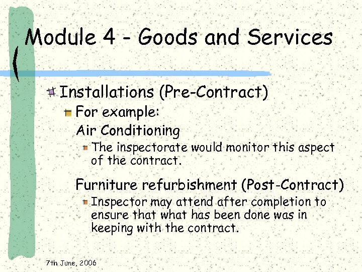 Module 4 - Goods and Services Installations (Pre-Contract) For example: Air Conditioning The inspectorate