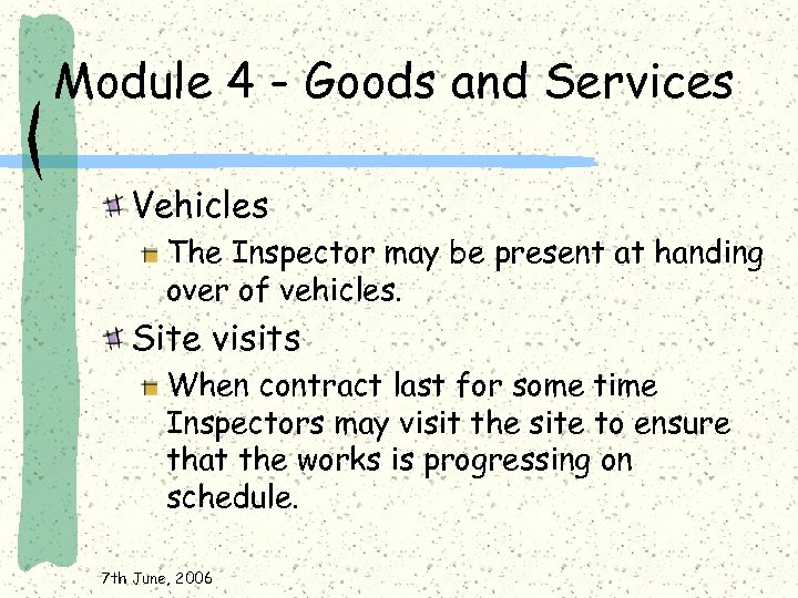 Module 4 - Goods and Services Vehicles The Inspector may be present at handing
