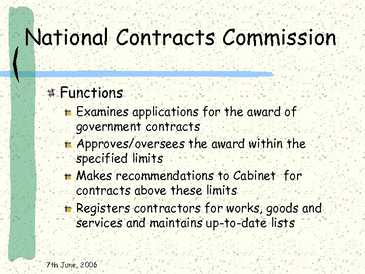 National Contracts Commission Functions Examines applications for the award of government contracts Approves/oversees the