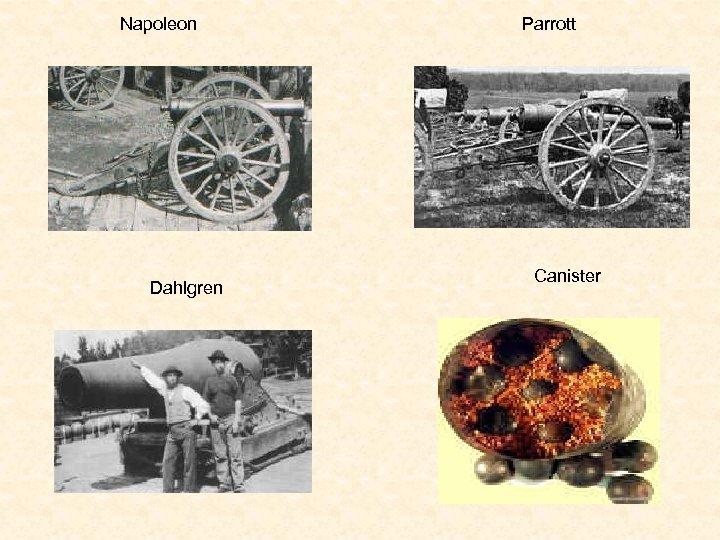 Napoleon Dahlgren Parrott Canister