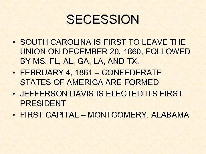 SECESSION • SOUTH CAROLINA IS FIRST TO LEAVE THE UNION ON DECEMBER 20, 1860,