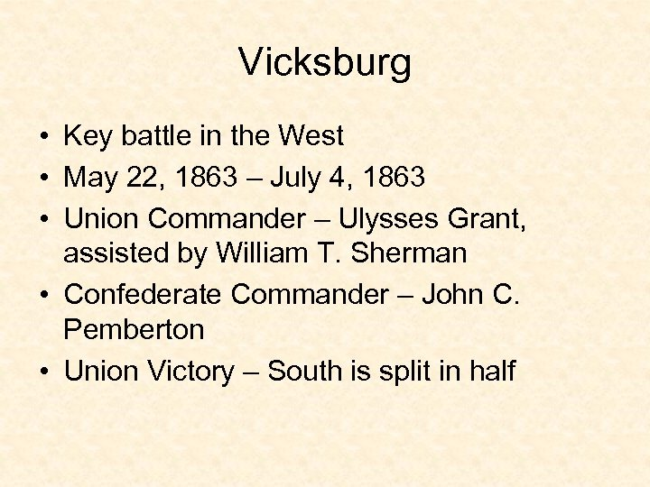 Vicksburg • Key battle in the West • May 22, 1863 – July 4,