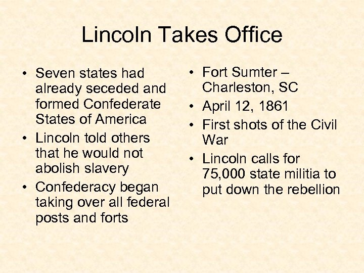 Lincoln Takes Office • Seven states had already seceded and formed Confederate States of
