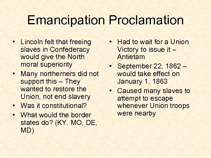 Emancipation Proclamation • Lincoln felt that freeing slaves in Confederacy would give the North