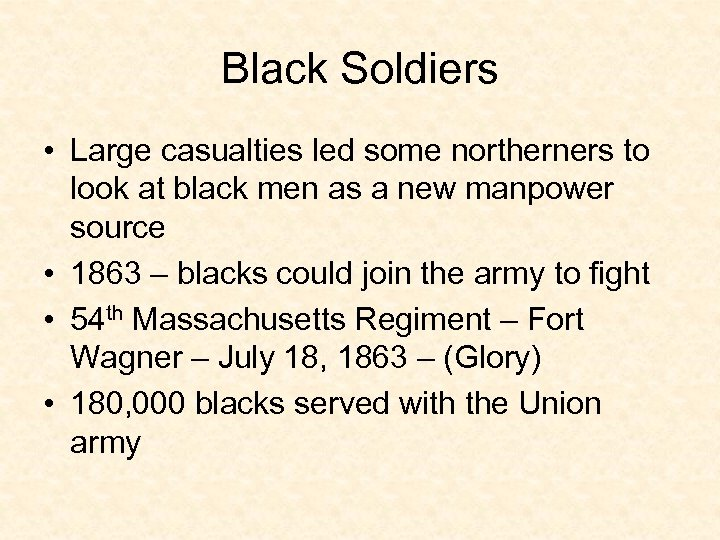 Black Soldiers • Large casualties led some northerners to look at black men as