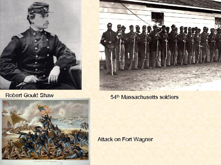 Robert Gould Shaw 54 th Massachusetts soldiers Attack on Fort Wagner